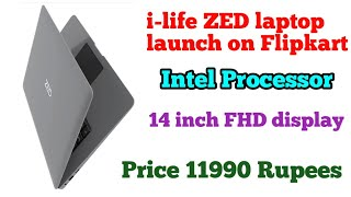 i-life ZED laptop launch on Flipkart at price 11990 Rupees with Intel Processor and 14 inch display