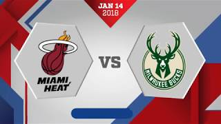 Milwaukee Bucks vs Miami Heat: January 14, 2018