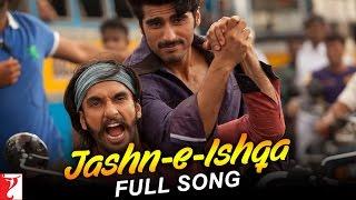 Jashn-e-Ishqa - Full Song   Gunday   Ranveer   Arjun Kapoor   Priyanka   Javed Ali   Shadab Faridi