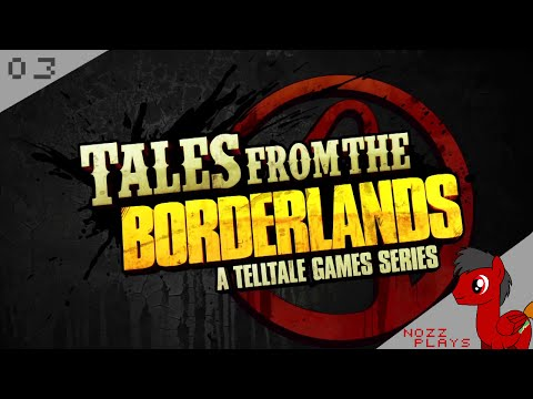 Tales From The Borderlands - Part 3 Zer0! - Nozz Plays
