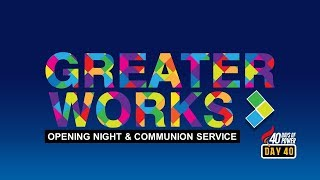 GREATER WORKS CONFERENCE 2019 - OPENING NIGHT & COMMUNION SERVICE