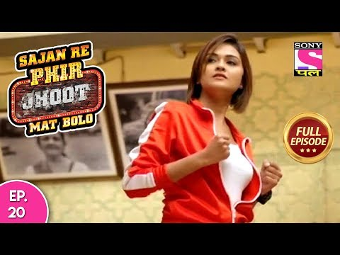 Sajan Re Phir Jhoot Mat Bolo  - Full Episode - Ep 20 -  13th July, 2018