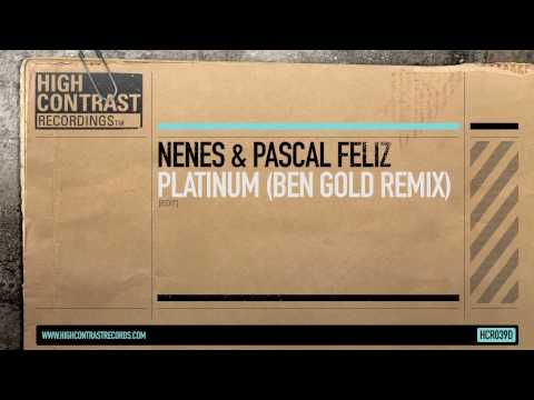 Nenes & Pascal Feliz - Platinum (Ben Gold Remix Edit) [High Contrast Records]