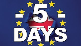Five Days to Brexit!