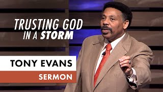 Trusting God in A Storm - Tony Evans Sermons