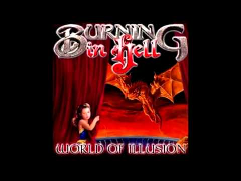 Burning In Hell - World Of Illusion