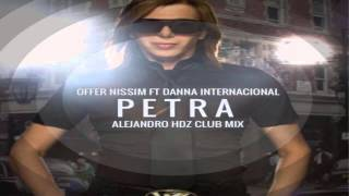 Offer Nissim Ft. Dana International - Petra (Alejandro Hdz Club Mix)