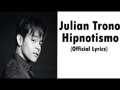(Lyrics) Julian Trono - Hipnotismo