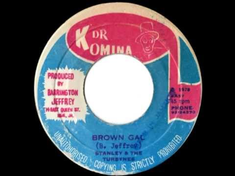 STANLEY & THE THE TURBINES - Brown gal + version (1978 Dr Komina)