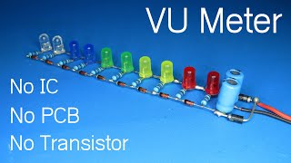 How to make VU Meter without  any ic without transistors  without PCB