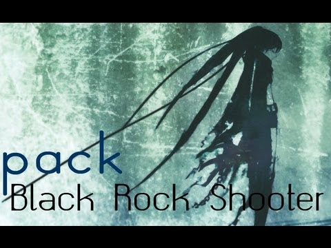 Pack ~ Black Rock Shooter