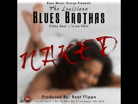 Naked - The Louisiana Blues Brothas