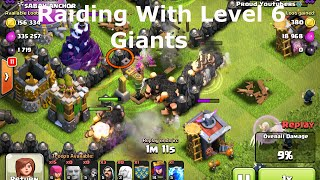 Clash of Clans - Raiding With Level 6 Giants
