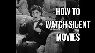 Silent Films are Like Hard Liquor: A Guide to Silent Movies