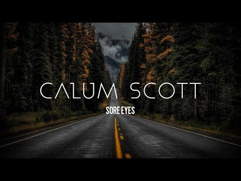 Download Lagu  Calum Scott - Sore Eyes s Mp3 Free