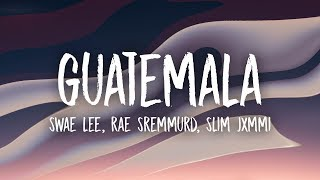 Swae Lee Slim Jxmmi Rae Sremmurd Guatemala