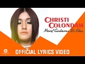 Lagu CHRISTI COLONDAM - Maaf Cintamu Di Aku (Official Lyrics Video)