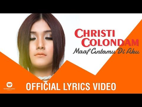CHRISTI COLONDAM - Maaf Cintamu Di Aku (Official Lyrics Video)