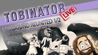 download lagu Tobinator Live #021 «» Starbound Reunited 1 2/4 «» gratis
