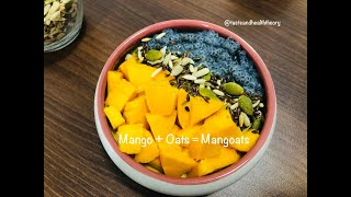 MANGO + OATS = MANGOATS | QUICK AND HEALTHY BREAKFAST | MANGO WALA BREAKFAST | मैंगो+ओट्स = मैंगोट्स