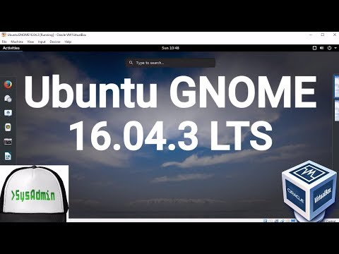 Ubuntu GNOME 16.04.3 LTS Installation + Guest Additions on Oracle VirtualBox [2017]