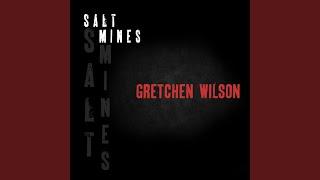 Gretchen Wilson Salt Mines
