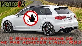 5 bonnes raisons de ne pas acheter une Audi RS3