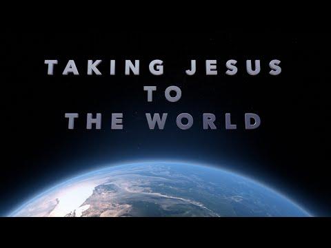 Taking Jesus to the World