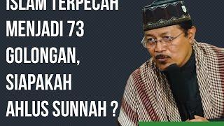ISLAM TERPECAH MENJADI 73 GOLONGAN. SIAPA AHLUS SUNNAH? : Kyai Prof Dr H Ahmad Zahro MA al-Chafidz