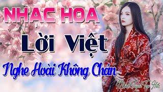 Liên Khúc Nhạc Hoa Lời Việt 2019   Nhạc Hoa Lời Việt Nghe Hoài Không Chán Xao Xuyến Nhiều Con Tim