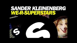 Sander Kleinenberg - We-R-Superstars (Original Mix)