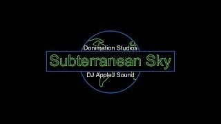 Subterranean Sky - Original Music - Donimation Studios & DJ AppleJ Sound