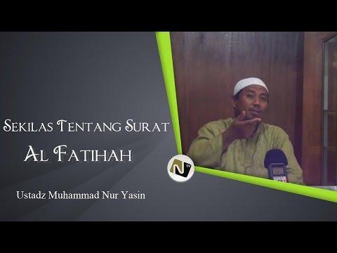 Ustadz Muhammad Nur Yasin - Sekilas Tentang Al Fatihah