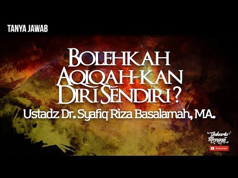 Tanya Jawab ; Bolehkah Aqiqah kan Diri Sendiri - Ustadz Dr. Syafiq Riza Basalamah, MA.