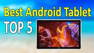 Top 5 Best Android Tablet for Every Budget