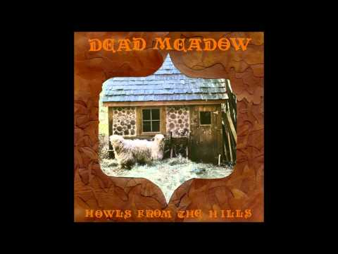Dead Meadow - Jusiamere Farm