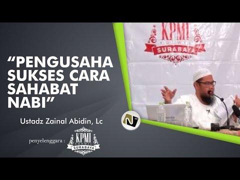 Pengusaha Sukses Cara Sahabat Nabi - Ustadz  Zainal Abidin, Lc