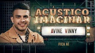 Avine Vinny - Fica aí - Acústico