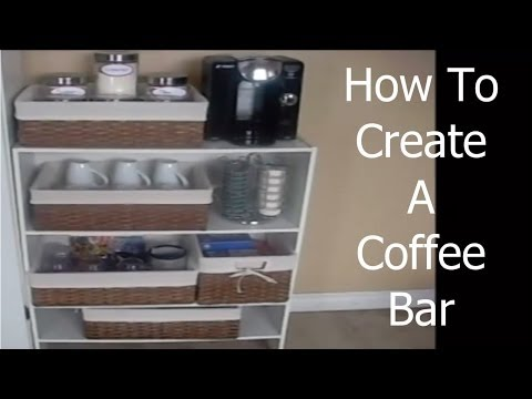 How To: Create A Coffee Bar