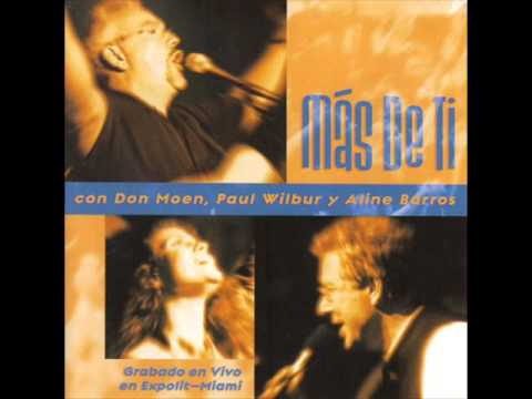 Don Moen, Paul Wilbur Y Aline Barros - Mas De Ti (album Completo) video