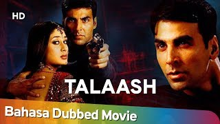 Talaash - The Hunt Begins | Akshay Kumar | Kareena Kapoor | Hindi Action Movie | Bahasa Dubbed