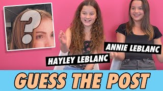 Annie and Hayley LeBlanc - Guess The Post