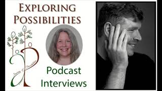 EP26 Rebroadcast Alan Davidson Body Love, EFT, Meditation & Inner Peace on Exploring Possibilities