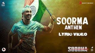 Soorma Anthem – Lyric Video   Soorma   Diljit Dosanjh   Shankar Ehsaan Loy   Gulzar