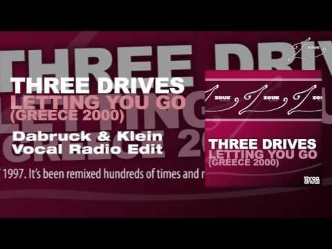 Three Drives - Letting You Go (Greece 2000) (Dabruck & Klein Vocal Radio Edit)