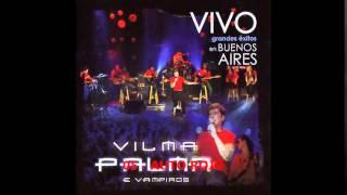 2008 - VILMA PALMA E VAMPIROS - EN VIVO EN BUENOS AIRES [FULL ALBUM]