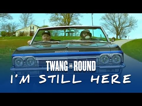 Twang and Round - I'm Still Here (Music Video)