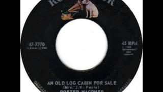 Porter Wagoner ~ An Old Log Cabin For Sale