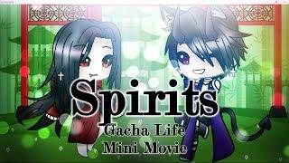 ~Spirits~  | Gacha Life | Original Mini Movie