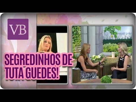 Você Bonita - Beleza das Celebridades: Tuta Guedes (29/01/16)